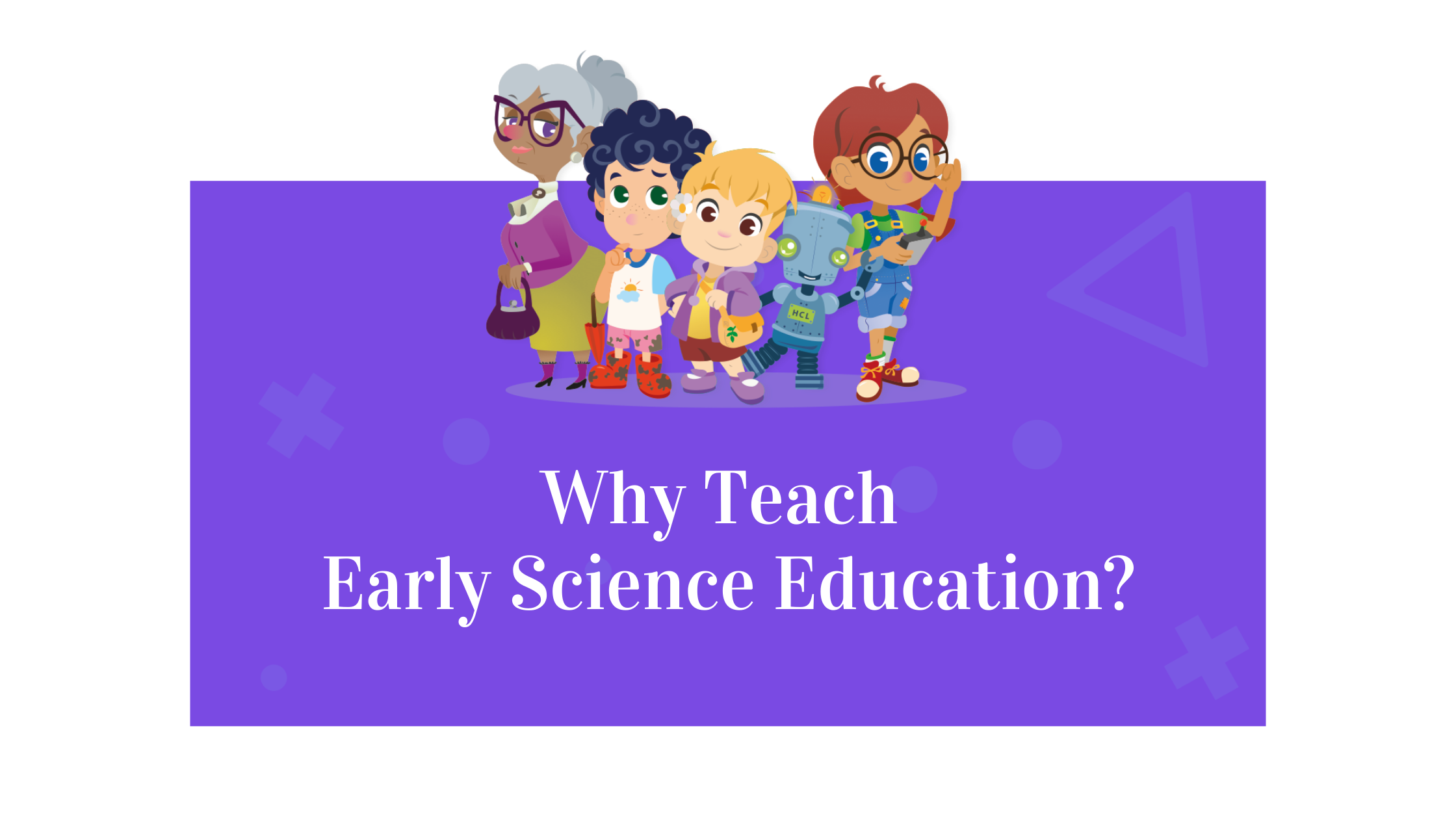 Why Teach Early Science Education-3